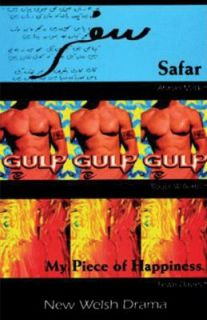 Safar, Gulp and Happiness New Welsh Drama by Afshan Malik, Roger