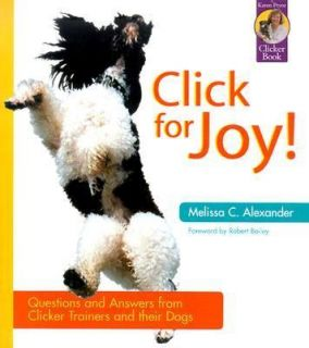 Click for Joy Questions and Answers from Clicker Trainers and Their