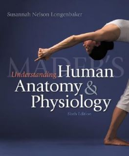 Maders Understanding Human Anatomy and Physiology by Susannah Nelson