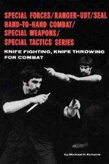 Knife Fighting, Knife Throwing for Combat by Michael D. Echanis 1979