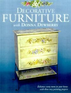 Decorative Furniture with Donna Dewberry by Donna S. Dewberry 2000