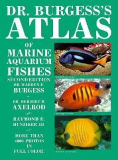 Dr. Burgesss Atlas of Marine Aquarium Fishes by Warren Burgess, Ray