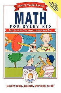 VanCleaves Math for Every Kid Easy Activities that Make Learning Math
