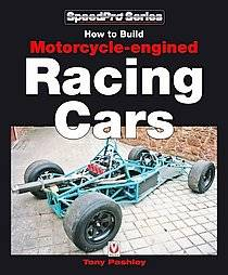 How to Build Motorcycle engined Racing Cars by Tony Pashley 2008