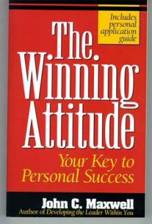The Winning Attitude Your Key to Personal Success by John C. Maxwell