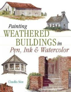 Painting Weathered Buildings in Pen, Ink and Watercolor by Claudia