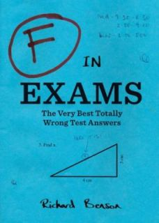 in Exams The Very Best Totally Wrong Test Answers by Richard Benson