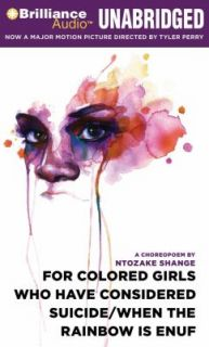 For Colored Girls Who Have Considered Suicide, When the Rainbow Is