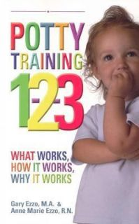 Potty Training 1 2 3 What Works, How it Works, Why it Works by Anne