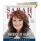 America by Heart Reflections on Family, Faith, and Flag by Sarah Palin