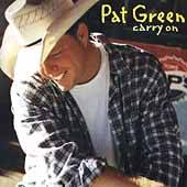 Carry On by Pat Green CD, Aug 2003, Universal Distribution