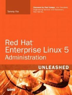 Red Hat Enterprise Linux 5 Administration Unleashed by Tammy Fox 2007