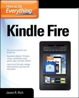 How to Do Everything Kindle Fire by Jason Rich 2012, Paperback