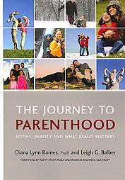 to Parenthood by Diana Lynn Barnes, Leigh G. Balber 2007, Paperback