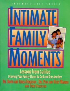 Intimate Family Moments by Vicki Warren, Teresa Ferguson and Paul