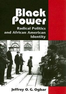 Black Power Radical Politics and African American Identity by Jeffrey