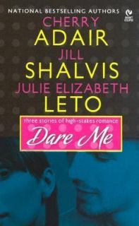 Dare Me by Cherry Adair, Julie Elizabeth Leto and Jill Shalvis 2005