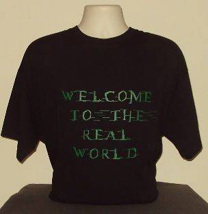 to the real world t shirt retro cool funny quality film matrix SARCASM