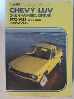 1972 1982 Clymer Chevy Luv 2 & 4 Wheel drive gas diesel Shop Manual