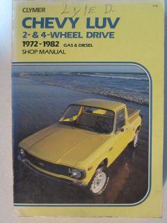 1972 1982 Clymer Chevy Luv 2 & 4 Wheel drive gas diesel Shop Manual
