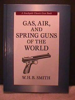 BB Guns Air Rifles Gas, Air, And Spring Guns Of The World W.H.B