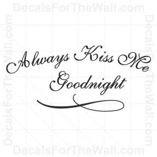 Always Kiss Me Goodnight Love Wall Decal Vinyl Art Sticker Quote