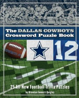 The Dallas Cowboys Crossword Puzzle Book 25 All New Football Trivia
