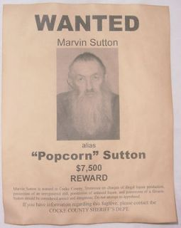 Marvin Popcorn Sutton Wanted Poster, Moonshiner, Outlaw, Bootlegger