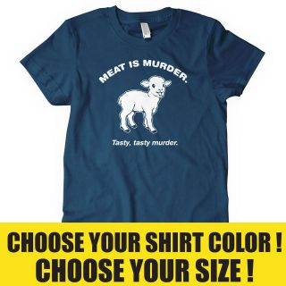 MEAT IS MURDER T shirt carnivore rude funny CHOOSE SIZE S, M, L, XL