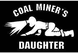 Vinyl Decal   Coal Miner daughter crawling light mine fun sticker
