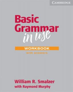 Basic Grammar in Use With Answers by Raymond Murphy and William R