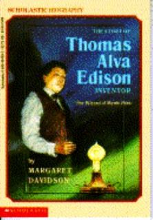The Story of Thomas Alva Edison Inventor The Wizard of Menlo Park by