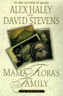 Floras Family by David Stevens and Alex Haley 1998, Hardcover