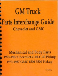 73 75 76 77 78 79 80 87 CHEVY TRUCK PARTS INTERCHANGE
