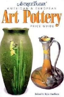 Antique Trader American and European Art Pottery Price Guide 2002