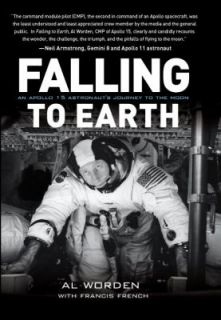Falling to Earth An Apollo 15 Astronauts Journey to the Moon by Al