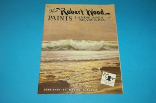 How Robert Wood Paints Landscapes and Seascapes Walter Foster Art