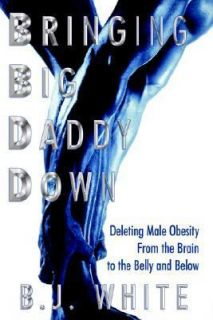 Bringing Big Daddy Down Deleting Male Obesity from the Brain to the