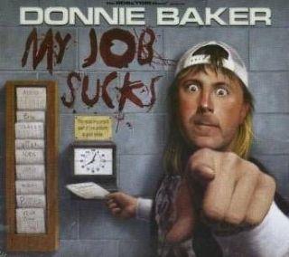 Donnie Baker My Job Sucks 2008 3 cd set bob and tom NEW!!