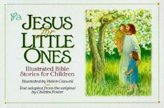 Jesus for Little Ones Illustrated Bible Stories for Children 1994
