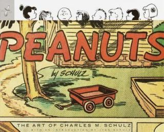 Peanuts The Art of Charles M. Schulz by Charles M. Schulz 2001