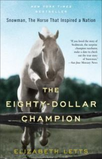 The Eighty Dollar Champion Snowman, the Horse That Inspired a Nation
