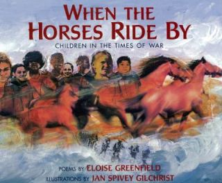 When the Horses Ride By Children in the Times of War by Eloise