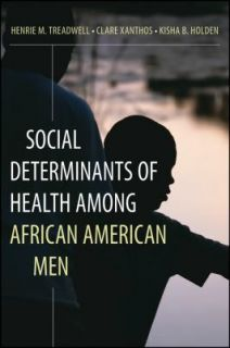 Social Determinants of Health among African American Men by Clare