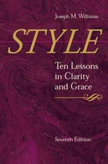 Style Ten Lessons in Clarity and Grace by Joseph M. Williams 2002