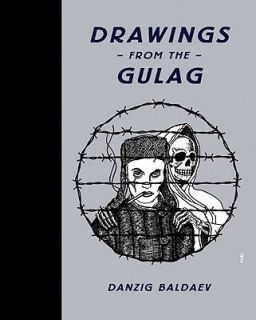 Drawings from the Gulag by Danzig Baldaev 2010, Hardcover