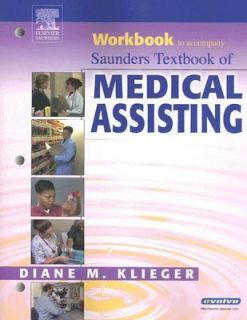 Saunders Textbook of Medical Assisting by Diane M. Klieger 2005