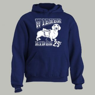 RIDES 25c ~ HOODIE doxie dachshund weiner dog FUNNY! ALL SZS & CLRS