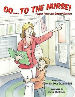 Go to the Nurse Peanut Puffs and Snicker Doodles by Nancy St. Paul