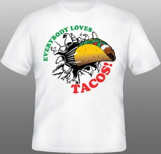 Everybody Loves TACOS Tshirt   Taco Bell Awesome Fun Tees   Cool Gift
